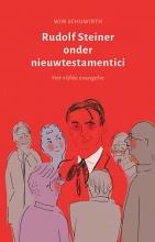 Wim  Schuwirth Rudolf Steiner onder nieuwtestamentici