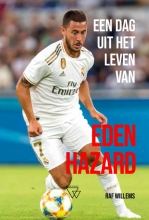 Raf Willems , Een dag uit het leven van Eden Hazard