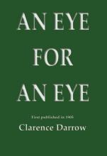 Clarence Darrow , An eye for an eye