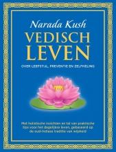 Narada Kush , Vedisch Leven
