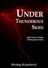Kojadinovic, Miodrag Under Thunderous Skies