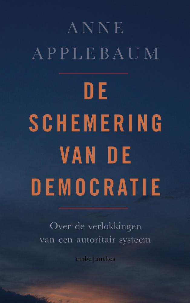 Anne Applebaum,De schemering van de democratie