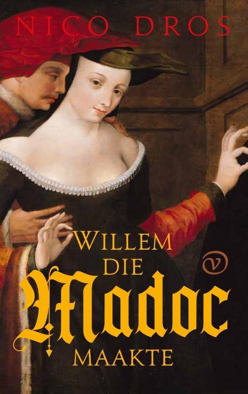 Nico Dros,Willem die Madoc maakte