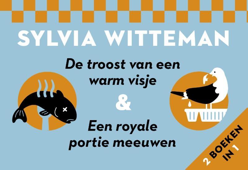 Sylvia Witteman,De troost van een warm visje + een royale portie meeuwen DL