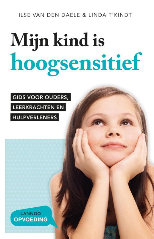 Ilse Van den Daele, Linda T`Kindt,Mijn kind is hoogsensitief