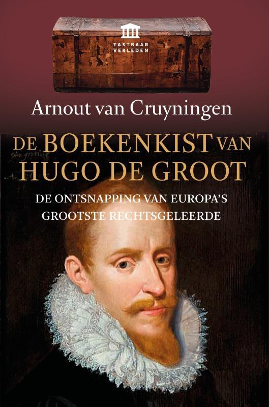 Arnout van Cruyningen,De boekenkist van Hugo de Groot