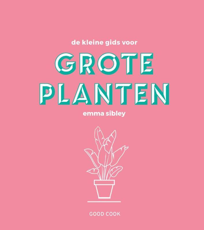 Emma Sibley,De kleine gids voor grote planten