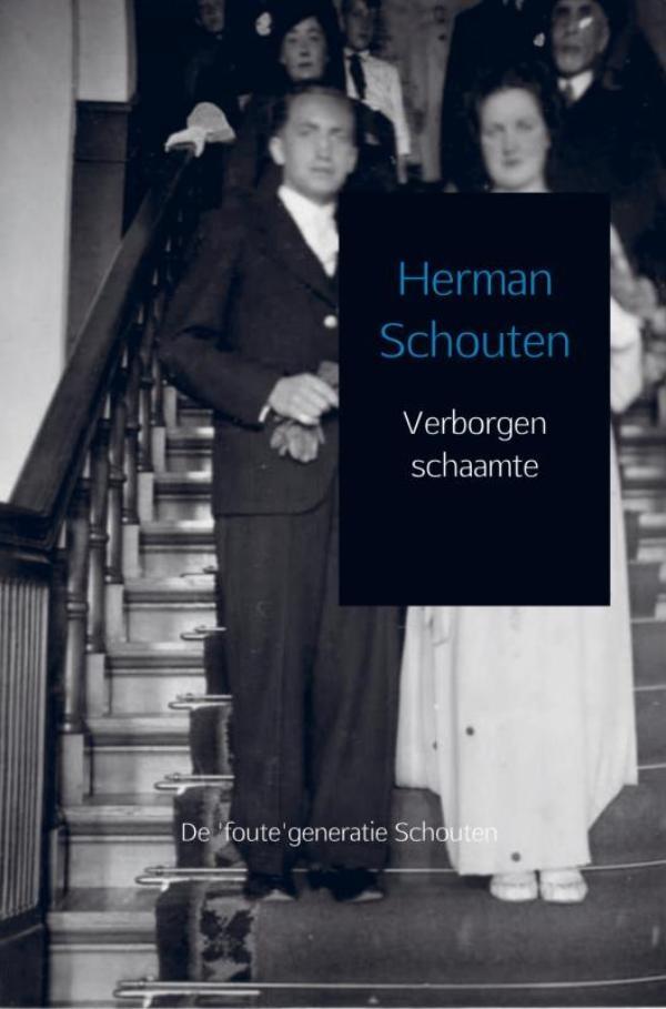 Herman Schouten,Verborgen schaamte.