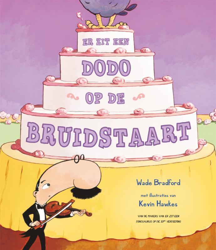 Wade Bradford,Er zit een dodo op de bruidstaart