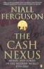 Ferguson, Niall,Cash Nexus