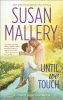 Mallery, Susan,Until We Touch