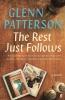 <b>Patterson, Glenn</b>,Rest Just Follows
