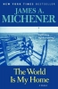 Michener, James A.,The World Is My Home