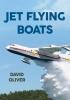 David Oliver,Jet Flying Boats