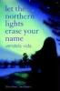 Vida, Vendela,Let the Northern Lights Erase Your Name