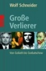 Schneider, Wolf,Große Verlierer