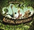 Duddle, Jonny,Achtung, Gigantosaurus!