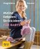 Neuner, Magdalena,Meine liebsten Strickideen f?r Babys