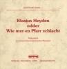 Haag, Gottlob,Blasius Heyden odder Wie mer en Pfarr schlacht