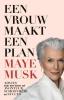 Maye  Musk,Een vrouw maakt een plan