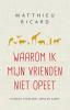 Matthieu  Ricard,Waarom ik mijn vrienden niet opeet