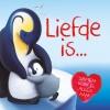 ,<b>Liefde is ....</b>