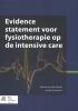 Marike van der Schaaf, Juultje  Sommers,Evidence statement voor fysiotherapie op de intensive care