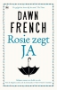 <b>Dawn  French</b>,Rosie zegt ja