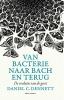 Daniel  Dennett,Van bacterie naar Bach en terug