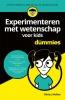 Olivia J.  Mullins,Experimenteren met wetenschap voor kids voor Dummies
