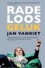 <b>Jan  Vanriet</b>,Radeloos geluk