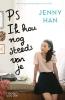 <b>Jenny  Han</b>,PS Ik hou nog steeds van je