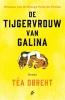 <b>Téa  Obreht</b>,De tijgervrouw van Galina