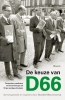 ,<b>De keuze van D66 - Toespraken, pamfletten en beschouwingen uit 50 jaar partijgeschiedenis</b>