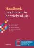 ,Handboek psychiatrie in het ziekenhuis