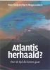 Hans Stolp en Harm Wagenmakers,Atlantis herhaald?