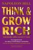 <b>Napoleon  Hill</b>,Think & Grow Rich Nederlandse editie voor de 21e eeuw