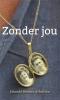 <b>Jolande  Broens-Schutten</b>,Zonder jou