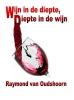 Raymond van  Oudshoorn,Wijn in de diepte, diepte in de wijn