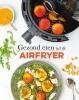 <b>Francis van Arkel</b>,Gezond eten uit de airfryer