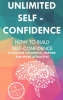 George M.  Bender ,Unlimited Self Confidence: How to build Self-Confidence to become Successful, Happier and more Attractive