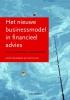 Henk  Volberda, Kevin  Heij,Naar een nieuw businessmodel voor financieel advies
