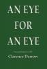 Clarence  Darrow ,An eye for an eye