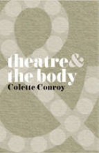 Conroy, Colette Theatre and The Body