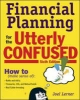 Lerner, Joel J.,Financial Planning for the Utterly Confused
