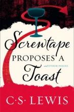 Lewis, C. S. Screwtape Proposes a Toast