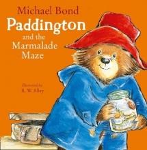 Bond, Michael Paddington and the Marmalade Maze
