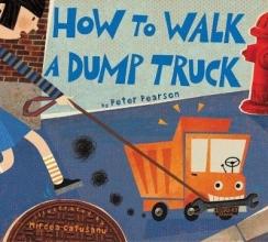 Peter Pearson,   Mircea Catusanu How to Walk a Dump Truck