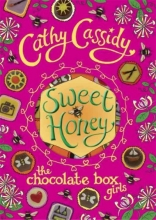 Cathy Cassidy Chocolate Box Girls: Sweet Honey