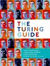 Jack Copeland,   Jonathan Bowen,   Mark Sprevak,   Robin Wilson The Turing Guide